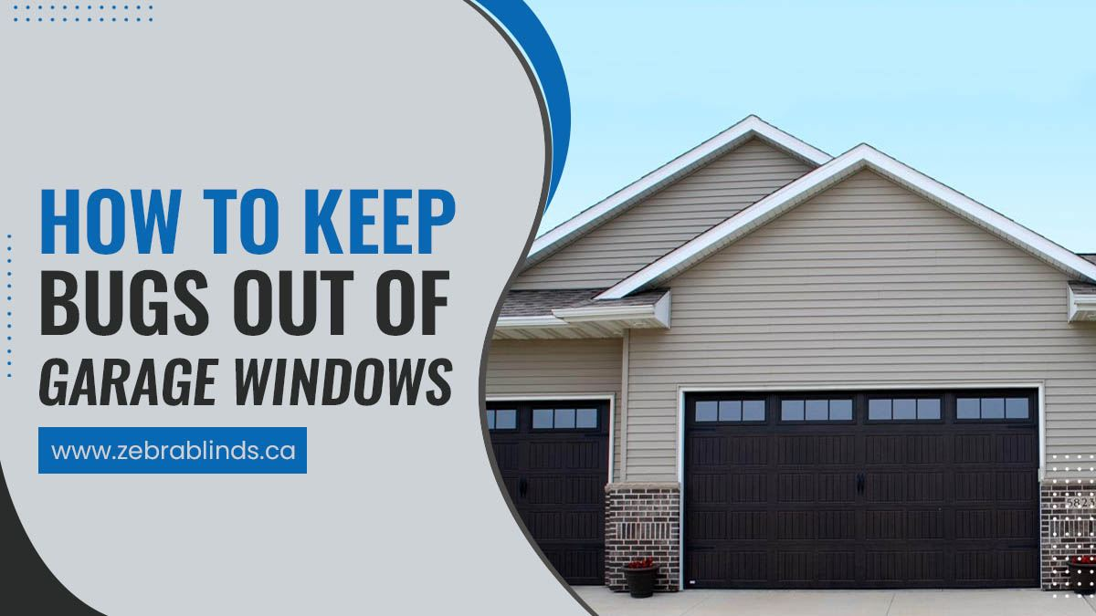How To Keep Bugs Out Of Garage Windows