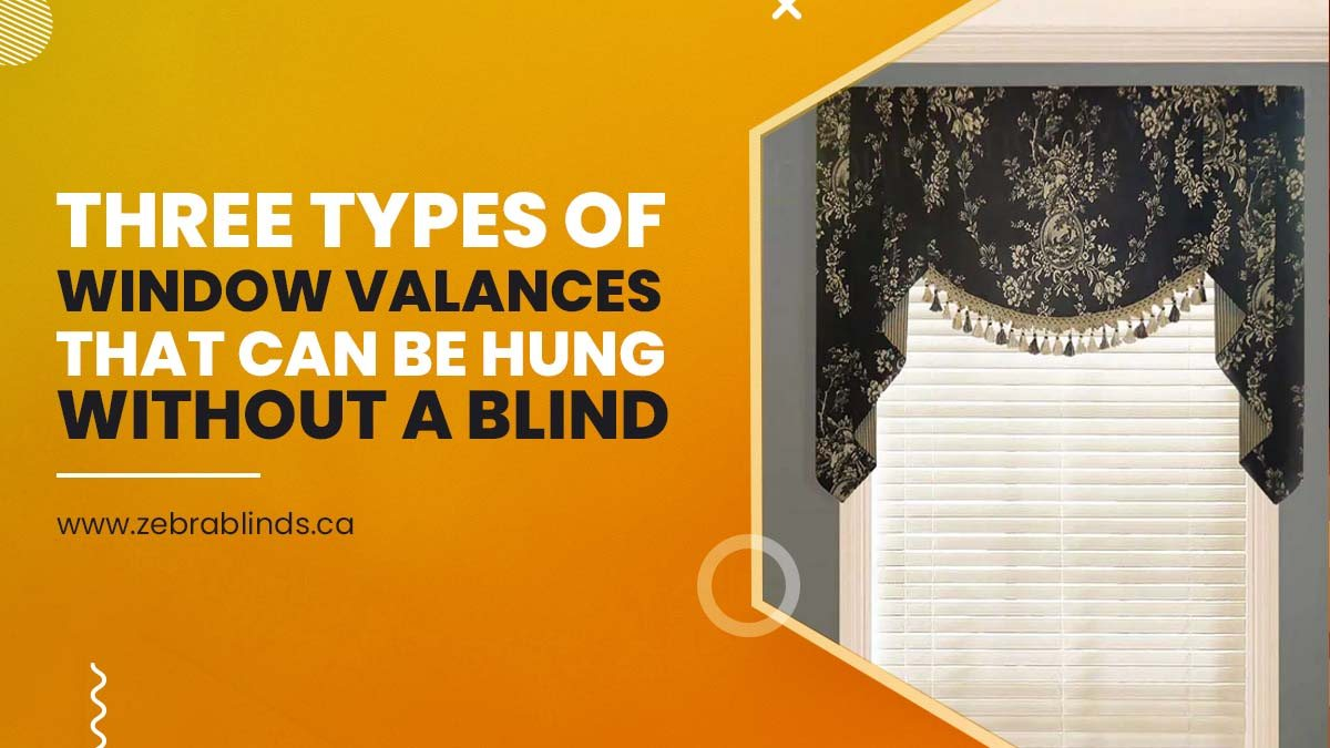 Three Type Of Window Valanaces That Can Be Hung Without a Blind