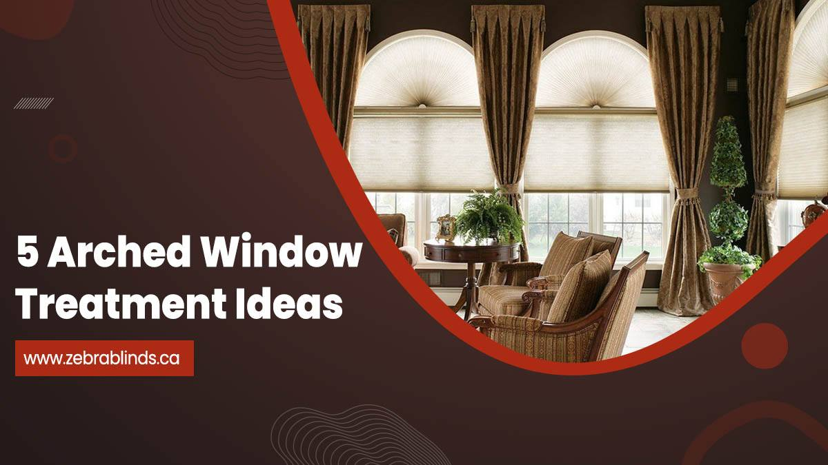 5 Arched Window Treatment Ideas