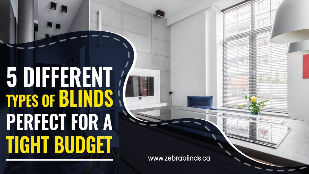 5 Different Types Of Blinds Perfect For A Tight Budget