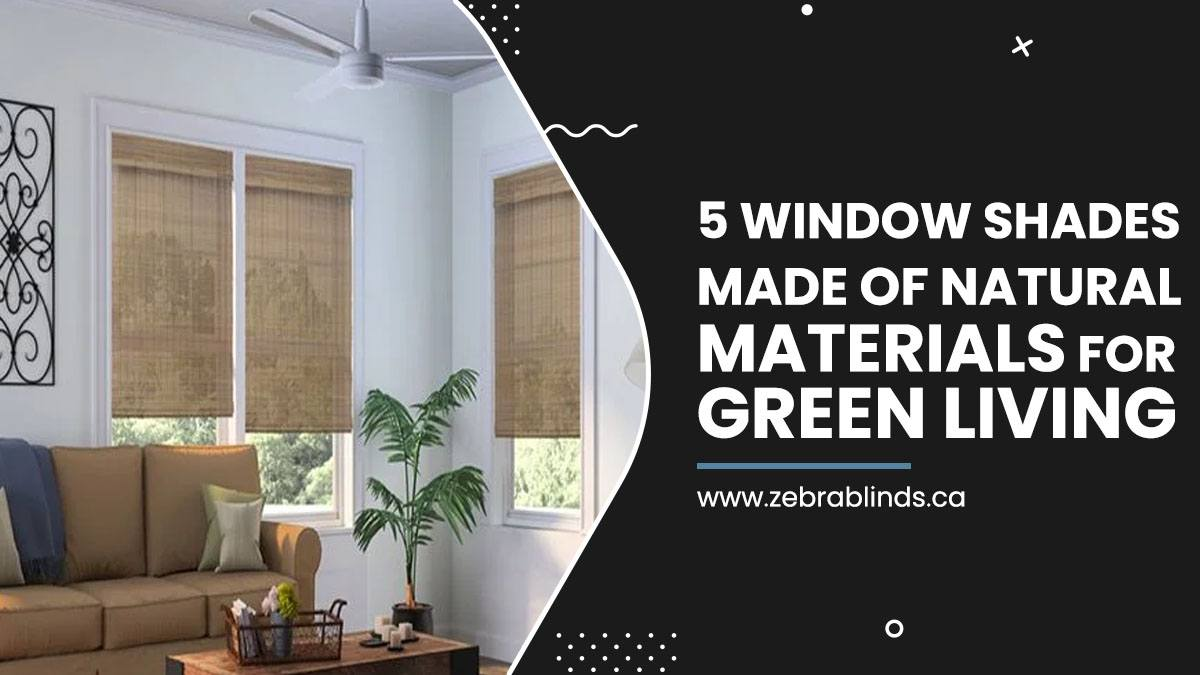 5 Window Shades Made Of Natural Materials For Green Living