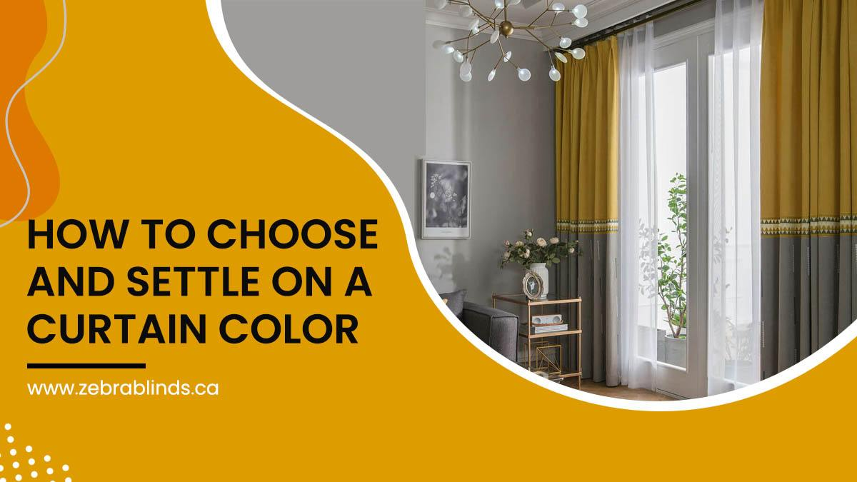 How To Choose And Settle On A Curtain Color