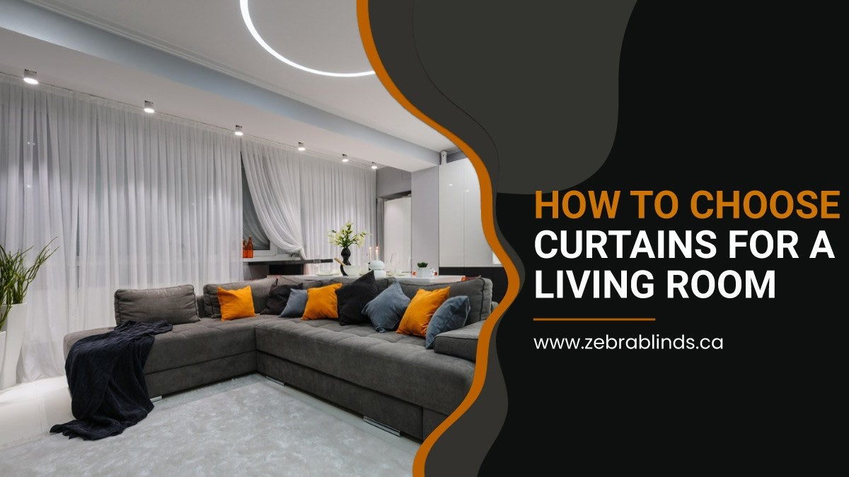 How To Choose Curtains For A Living Room