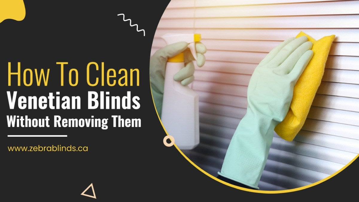 How To Clean Venetian Blinds Without Removing Them
