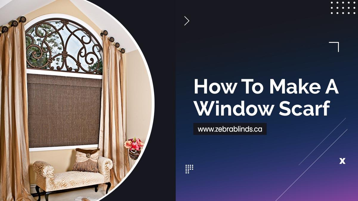 How To Make A Window Scarf