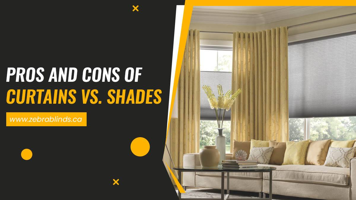 Pros and Cons of Curtains vs. Shades