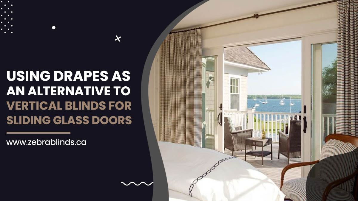 Using Drapes As An Alternative To Vertical Blinds For Sliding Glass Doors