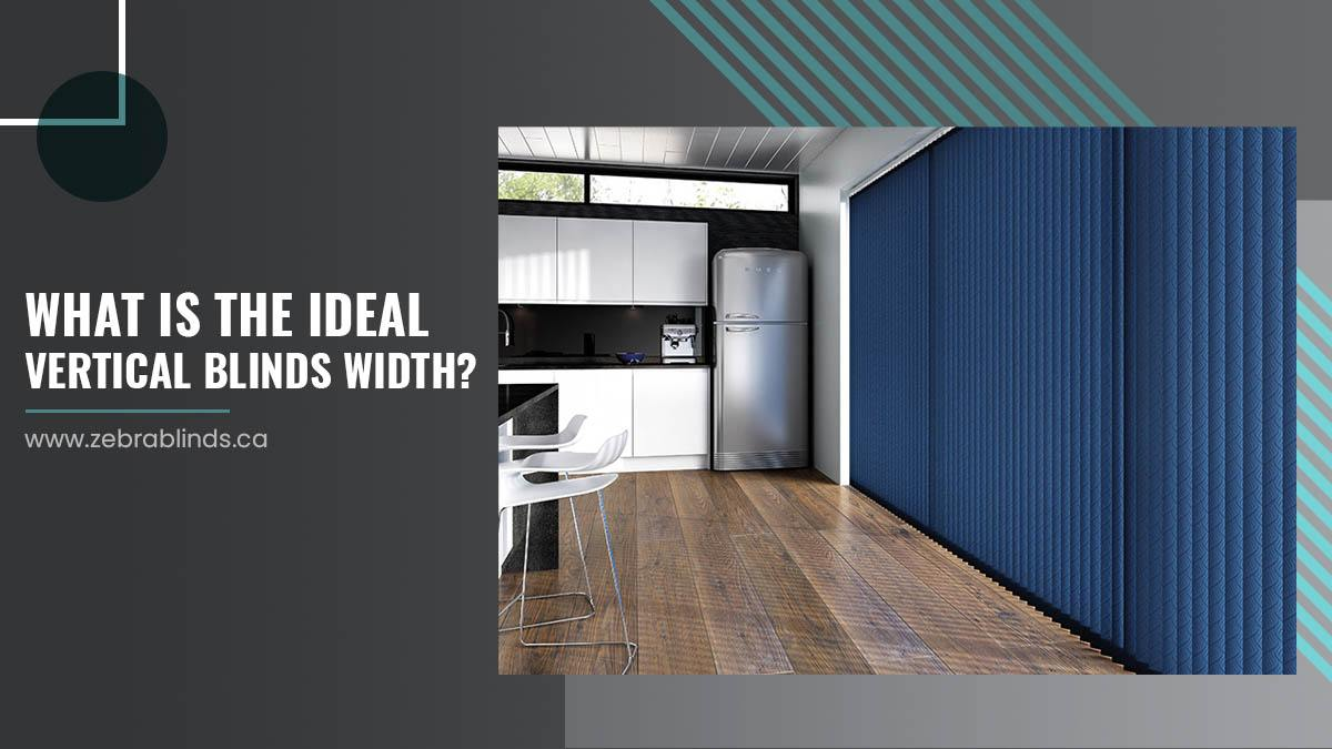 What Is The Ideal Vertical Blinds Width