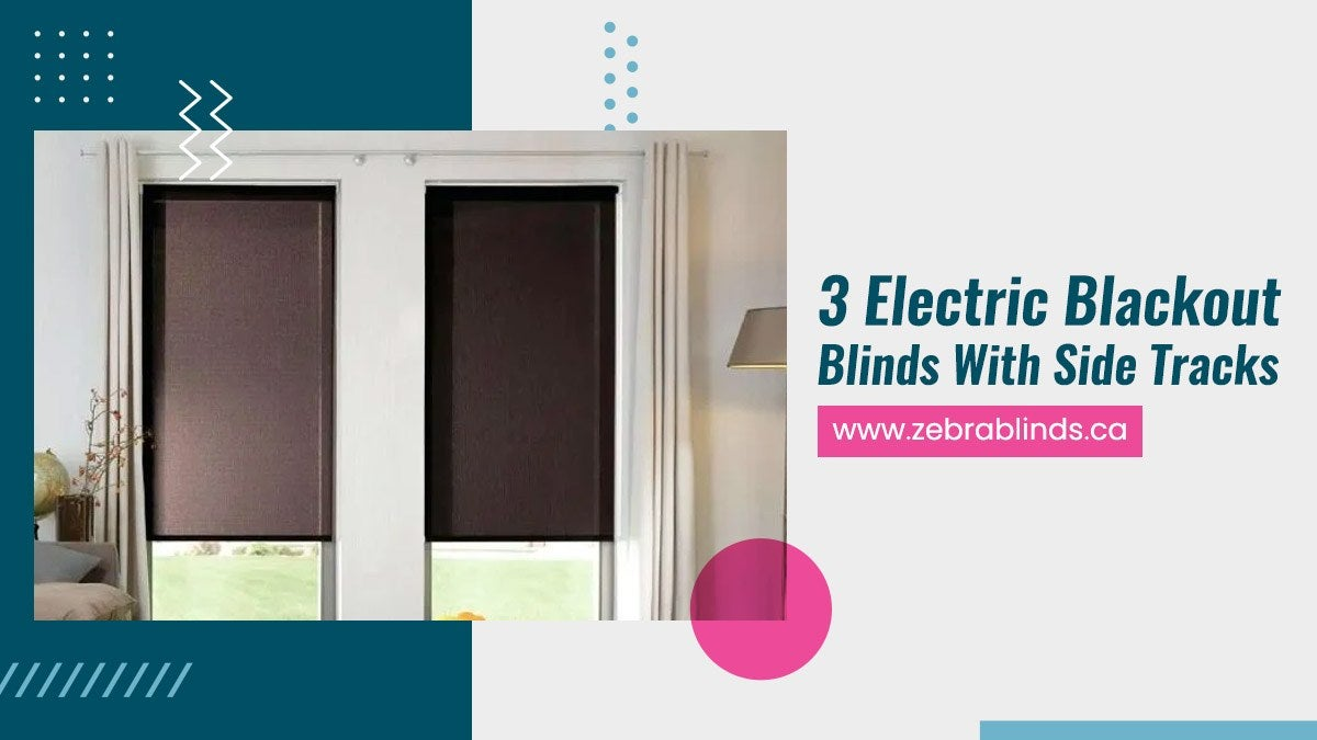 3 Electric Blackout Blinds With Side Tracks