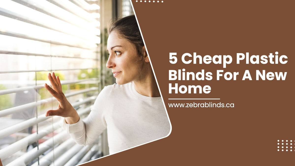 5 Cheap Plastic Blinds For A New Home