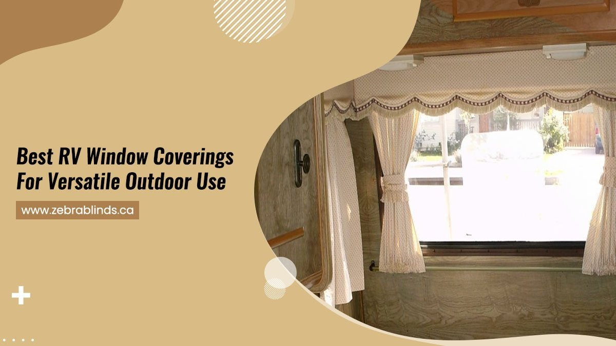 Best RV Window Coverings For Versatile Outdoor Use