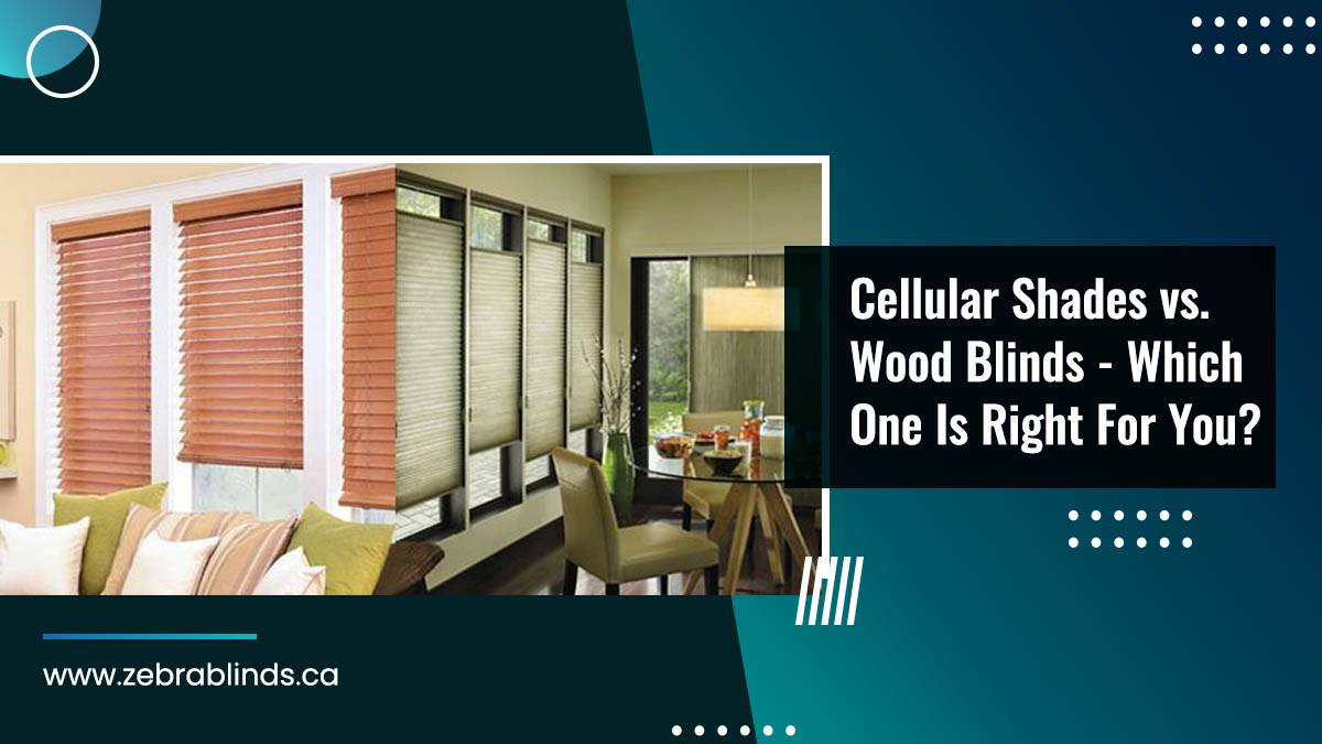 Cellular Shades vs. Wood Blinds
