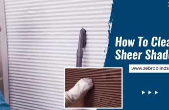 How To Clean Sheer Shades