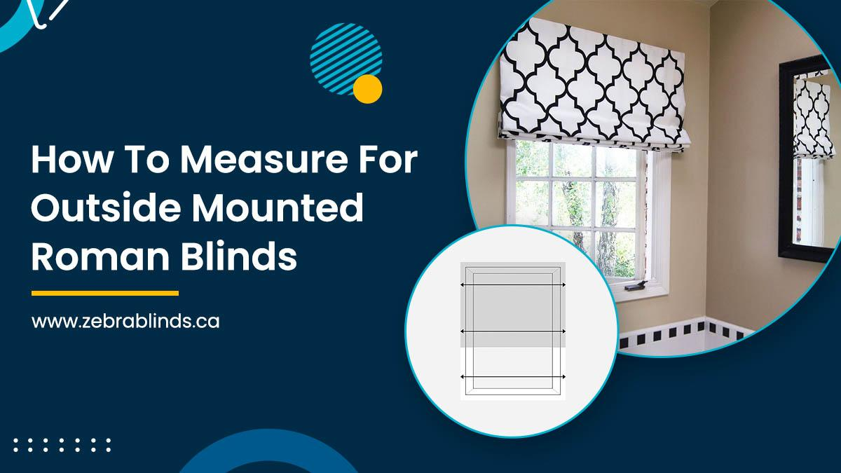How To Measure For Outside Mounted Roman-Blinds