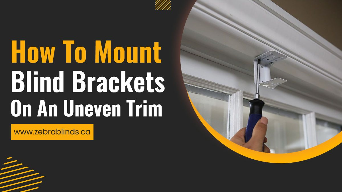 How To Mount Blind Brackets On An Uneven Trim
