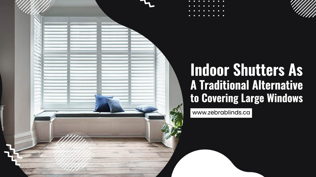 Indoor Shutters As A Traditional Alternative to Covering Large Windows