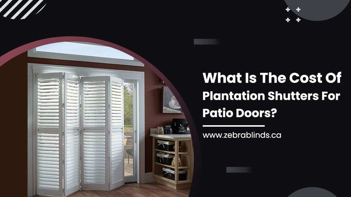 What Is The Cost Of Plantation Shutters For Patio Doors