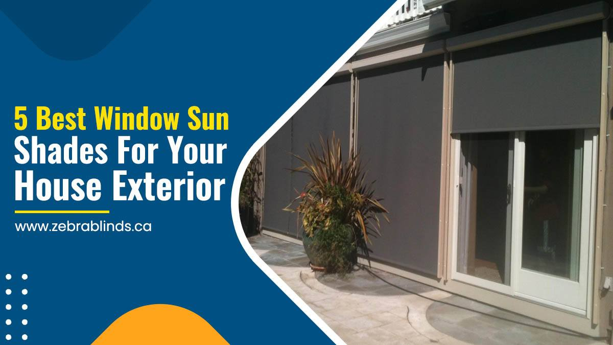 5 Best Window Sun Shades For Your House Exterior