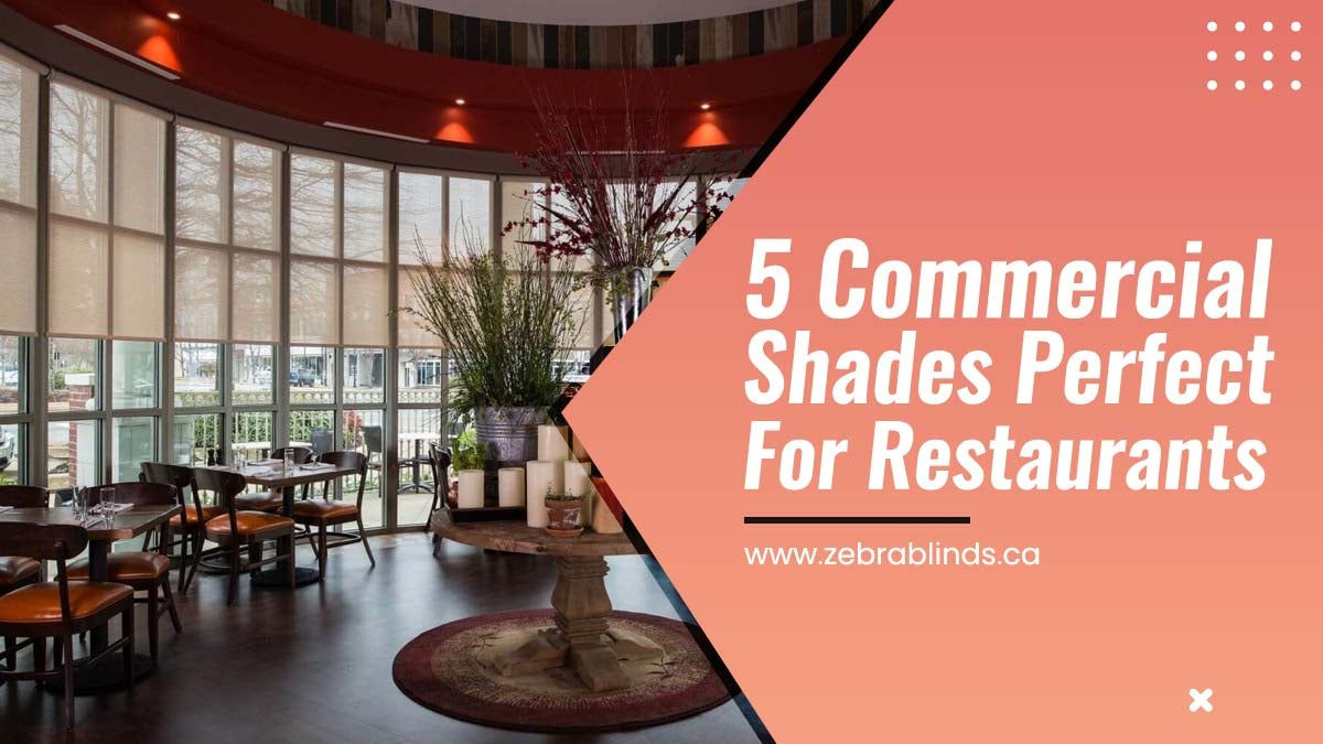 5 Commercial Shades Perfect For Restaurants