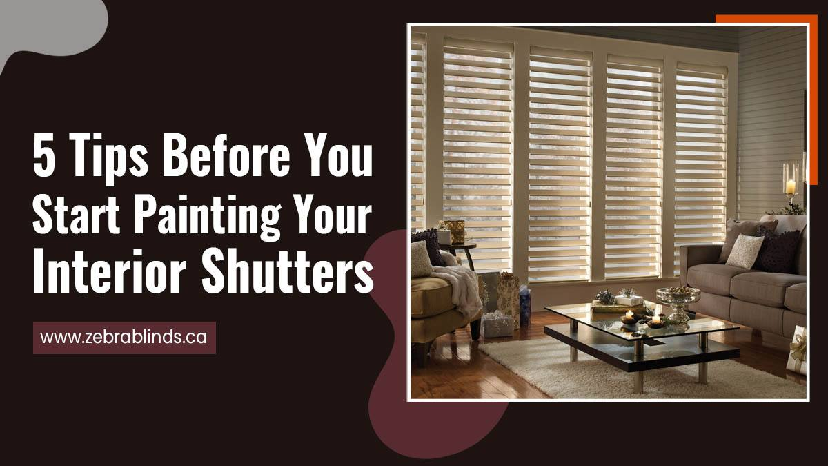 5 Tips Before You Start Painting Your Interior Shutters
