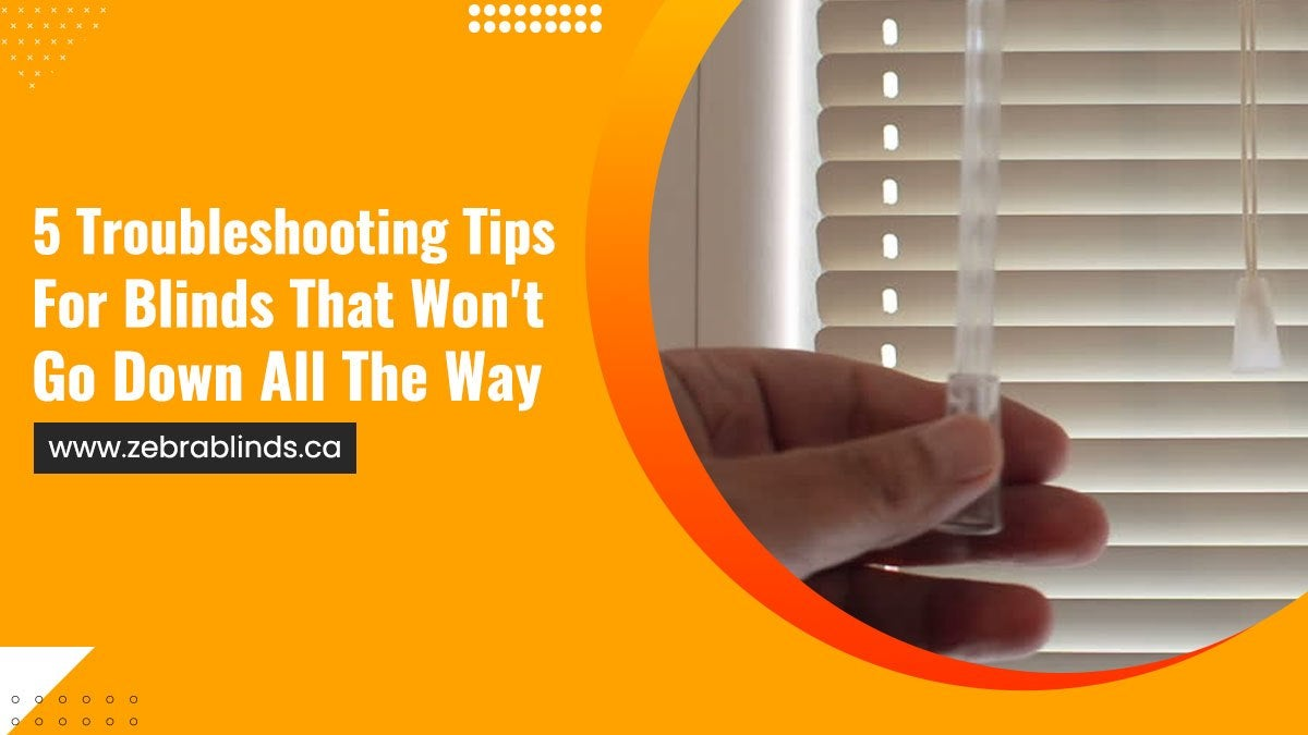 5 Troubleshooting Tips For Blinds That Wont Go Down