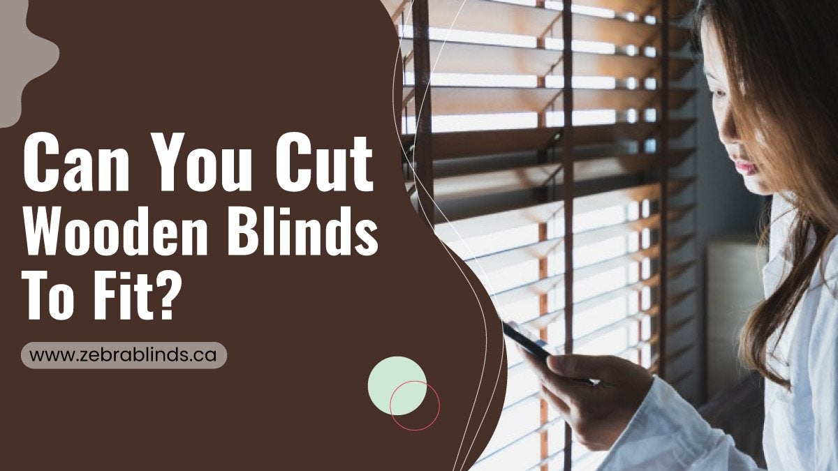 Can You Cut Wooden Blinds To Fit