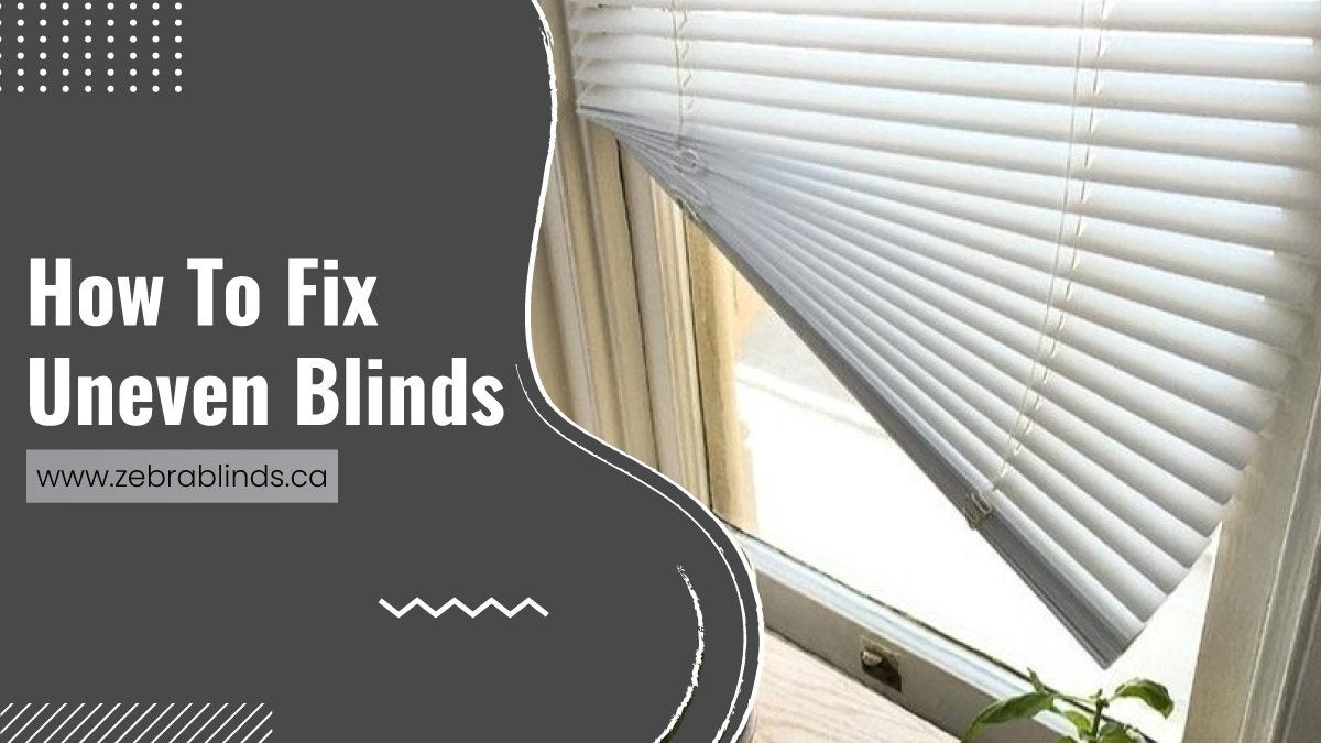 Fix Uneven Blinds