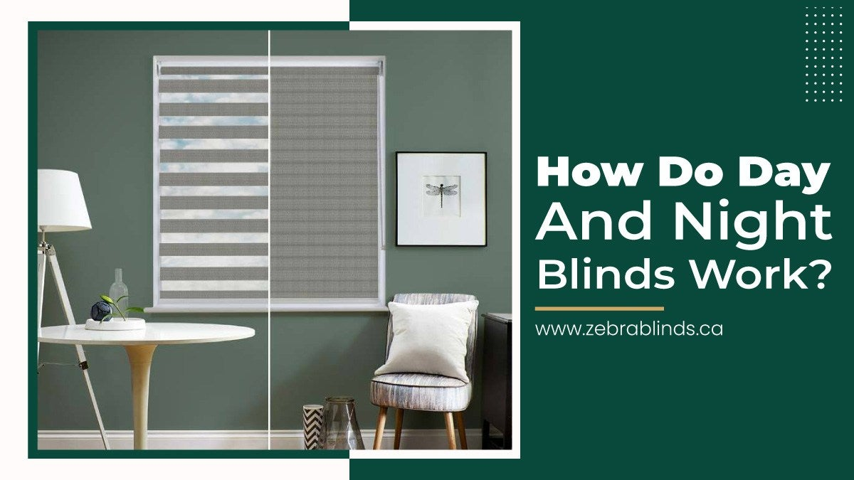 How Do Day And Night Blinds Work