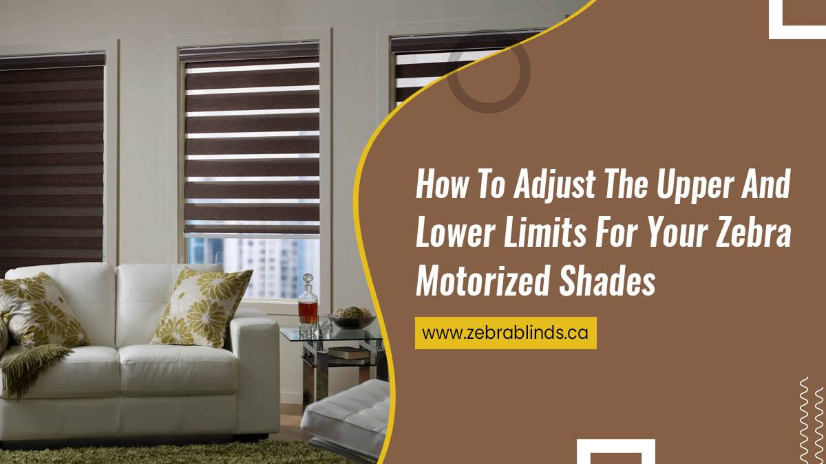 How To Adjust The Upper And Lower Limits For Your Zebra Motorized Shades