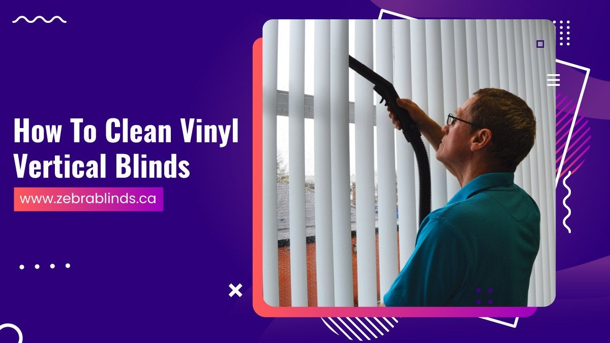 How To Clean Vinyl Vertical Blinds