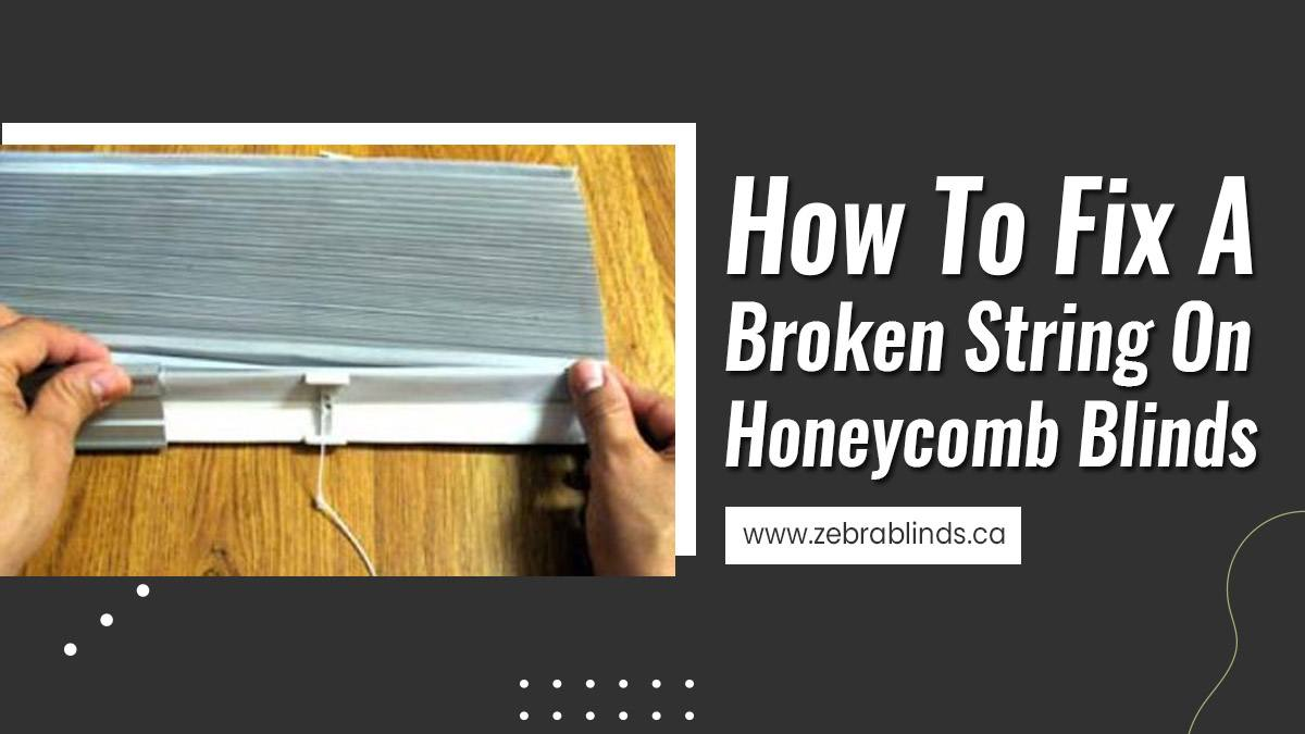 How-To-Fix-A-Broken-String-On-Honeycomb-Blinds
