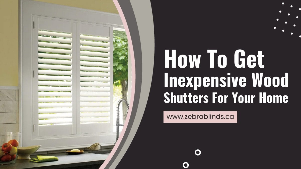 How To Get Inexpensive Wood Shutters For Your Home