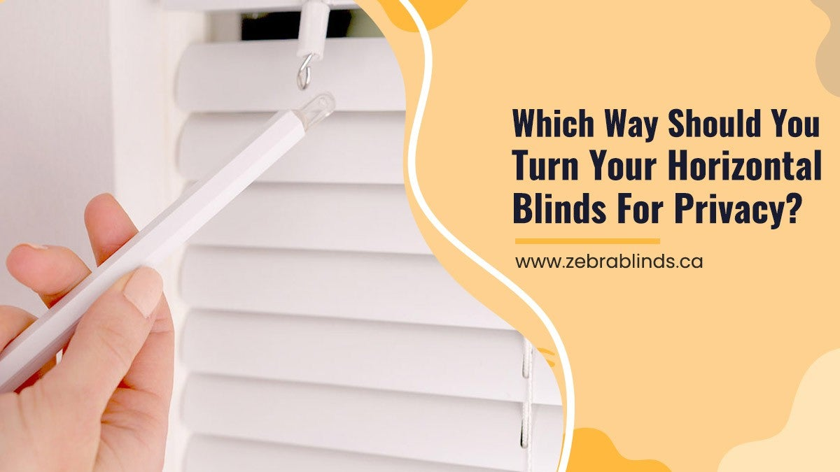 Which Way Should You Turn Your Horizontal Blinds For Privacy