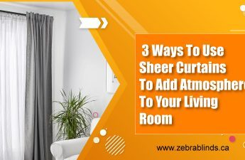 3 Ways To Use Sheer Curtains To Add Atmosphere To Your Living Room