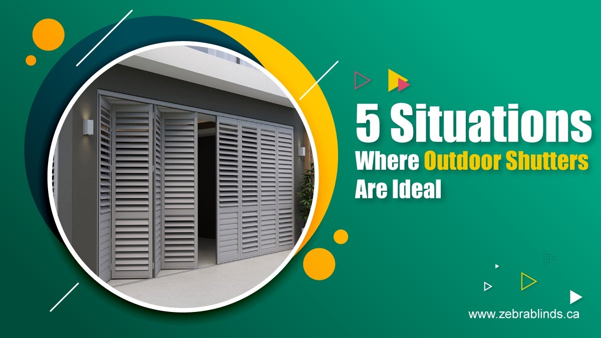 5 Situations Where Outdoor Shutters Are Ideal