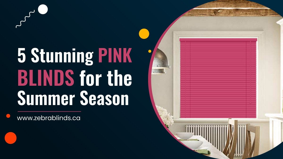 5 Stunning Pink Blinds for the Summer Season