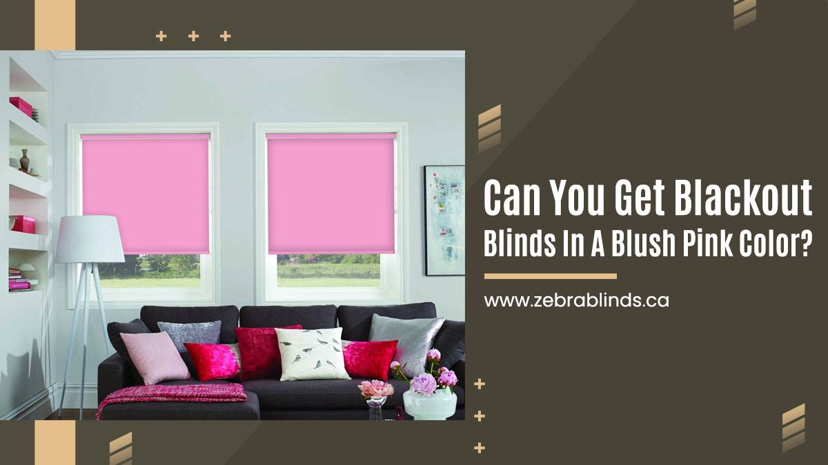 Can You Get Blackout Blinds In A Blush Pink Color