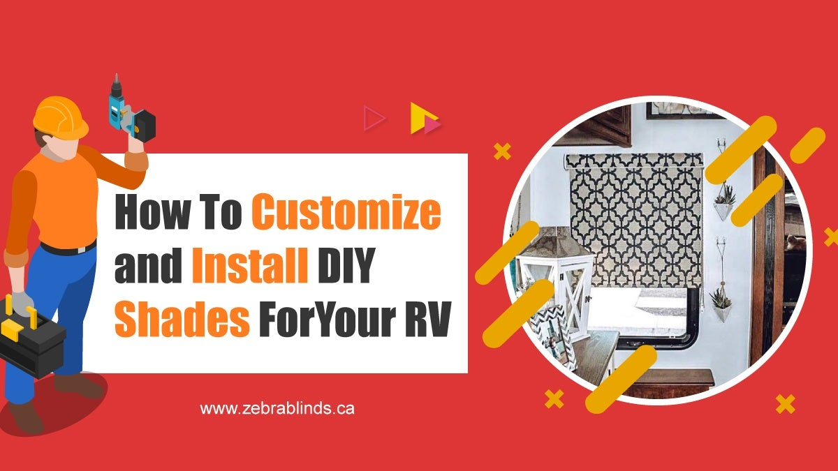 How To Customize and Install DIY Shades For Your RV