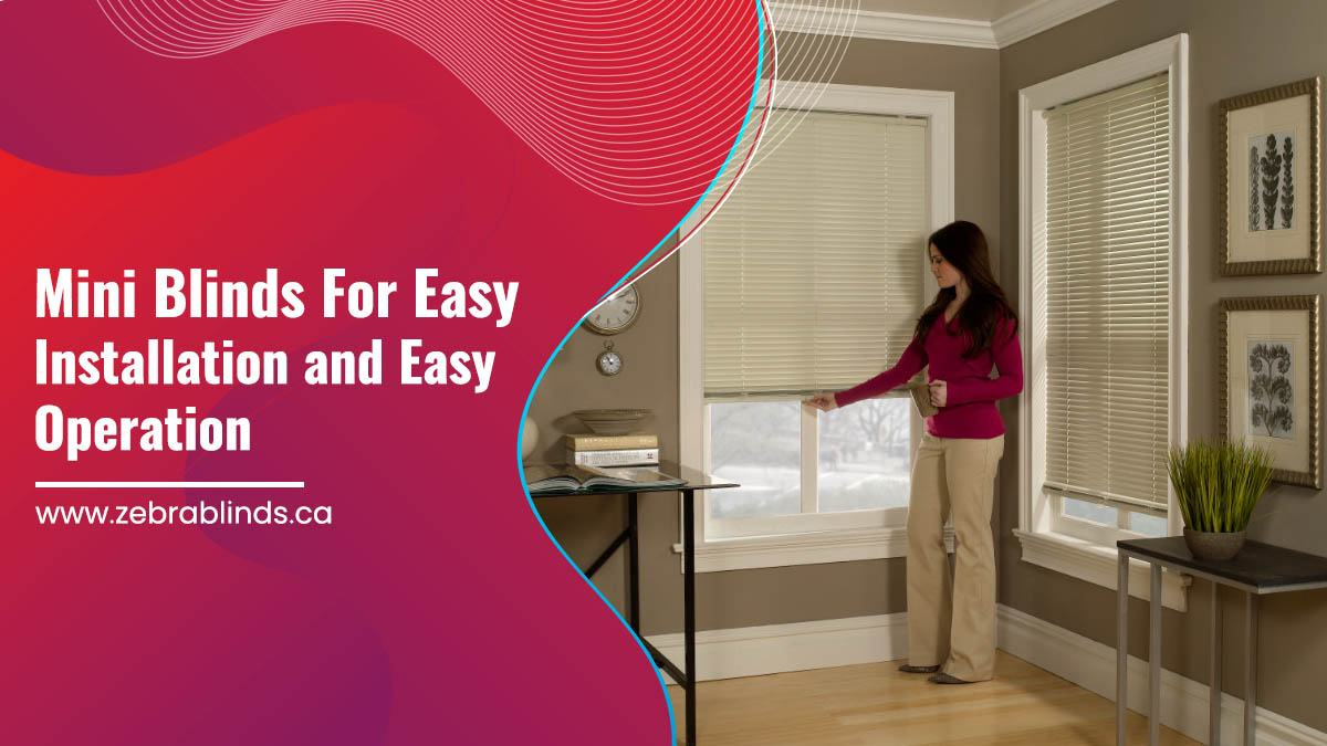Mini Blinds For Easy Installation and Easy Operation