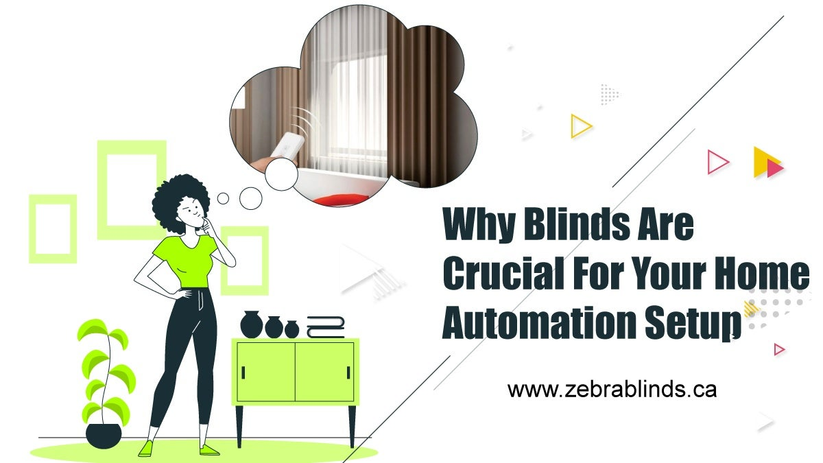 Why Blinds Are Crucial For Your Home Automation Setup