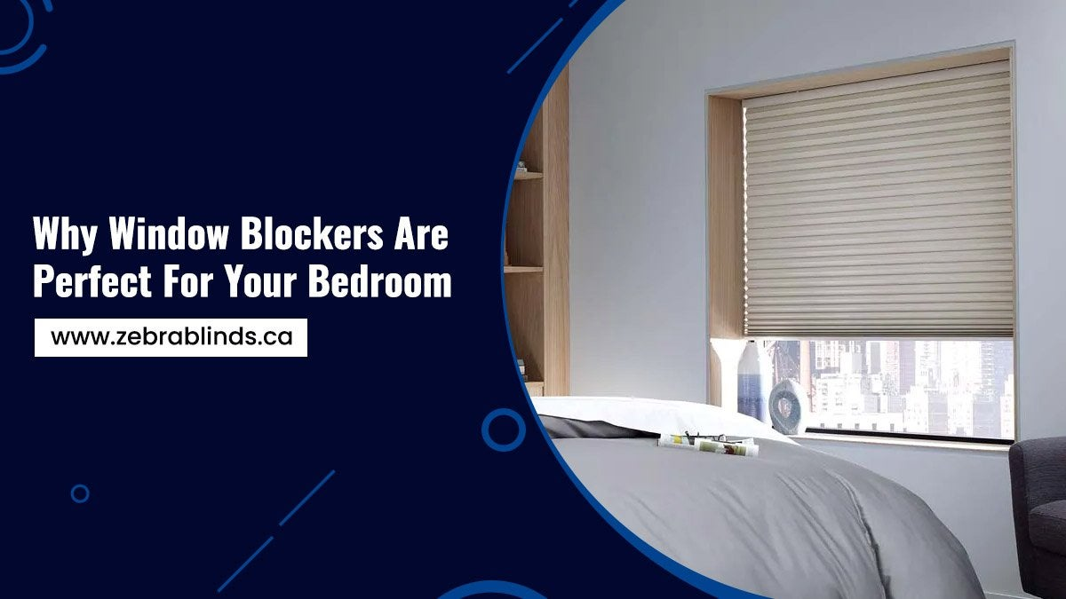 Why Window Blockers Are Perfect For Your Bedroom