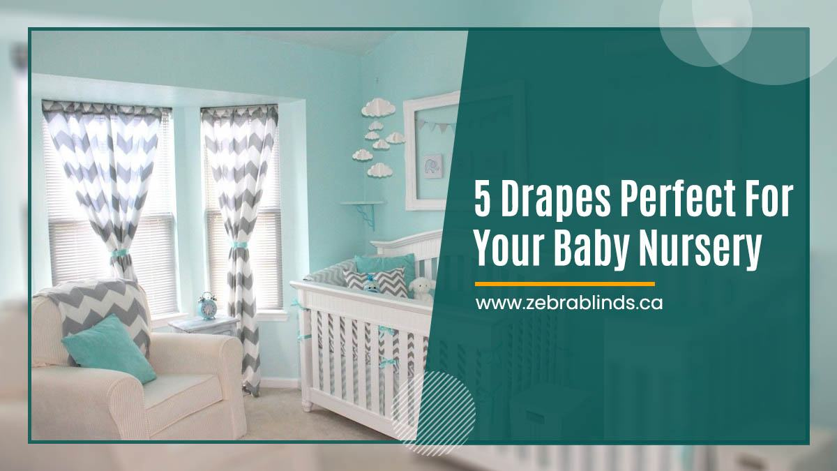 5 Drapes Perfect For Your Baby Nursery