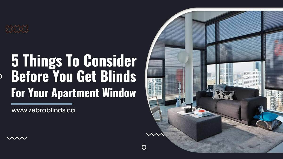 5 Things To Consider Before You Get Blinds For Your Apartment-Window