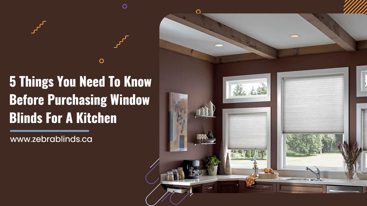 5 Things You Need To Know Before Purchasing Window Blinds For A Kitchen