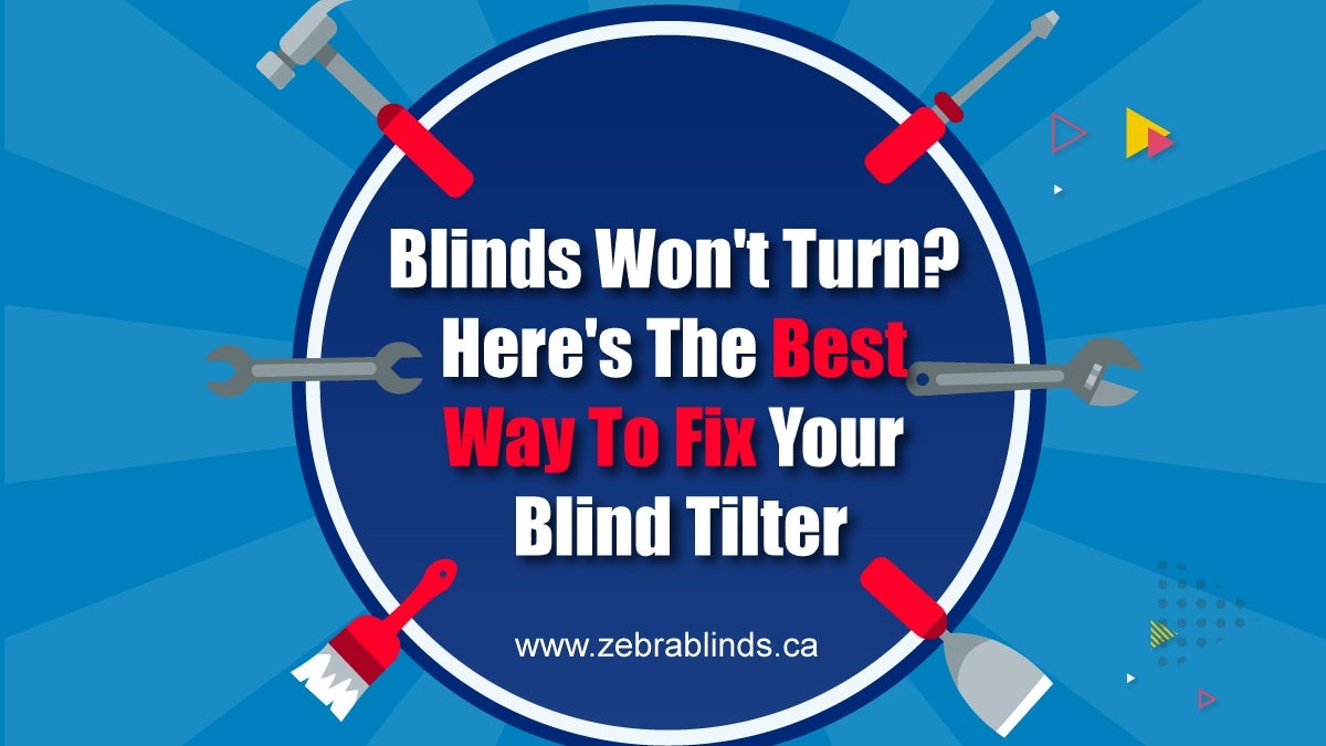 Blinds Wont Turn - Here's The Best Way To Fix Your Blind Tilter