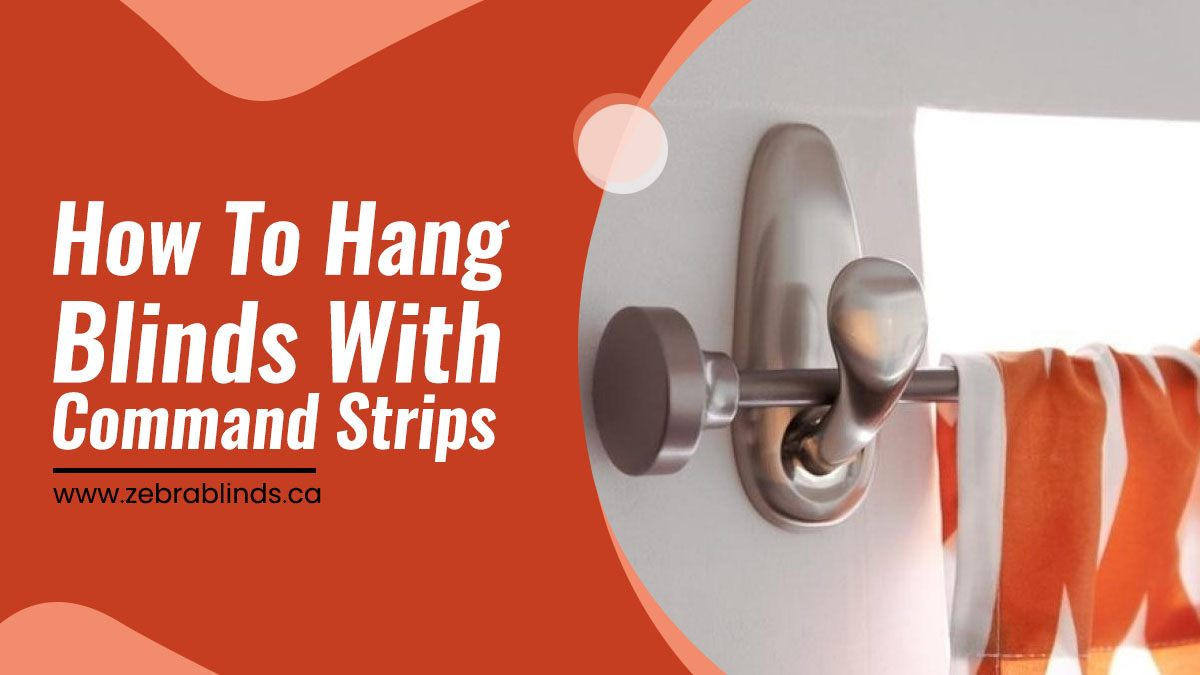 How To Hang Blinds With Command Strips
