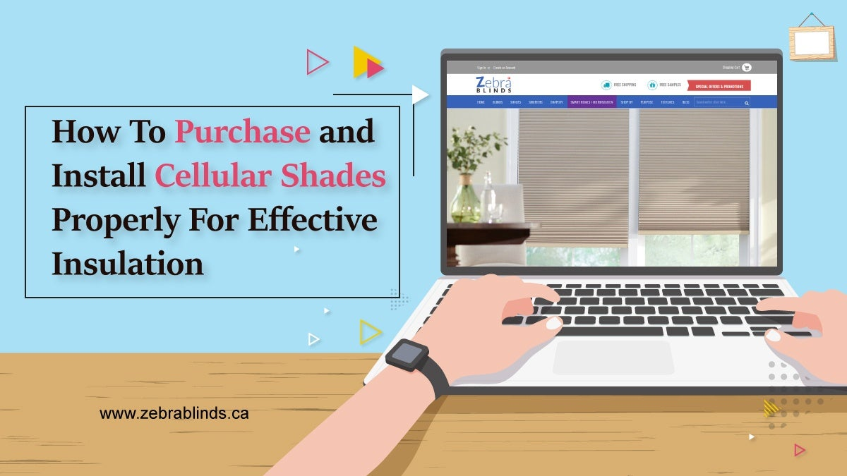 How to Purchase and Install Cellular Shades Properly For Effective Insulation