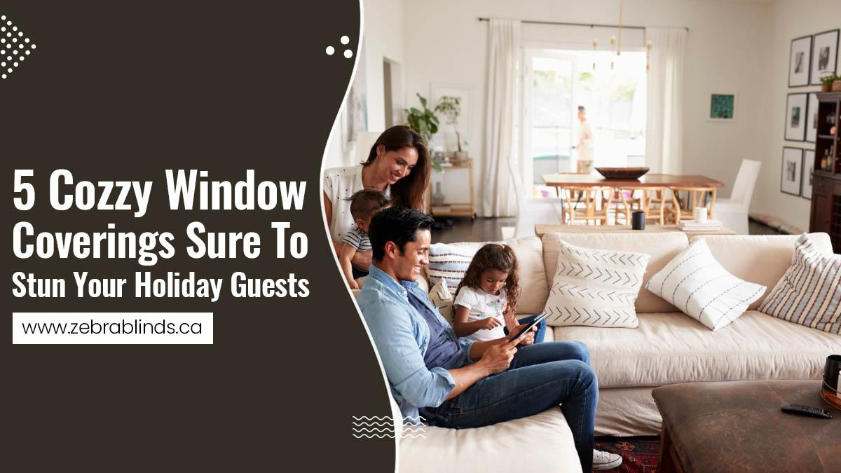 5 Cozy Window Coverings Sure To Stun Your Holiday Guests