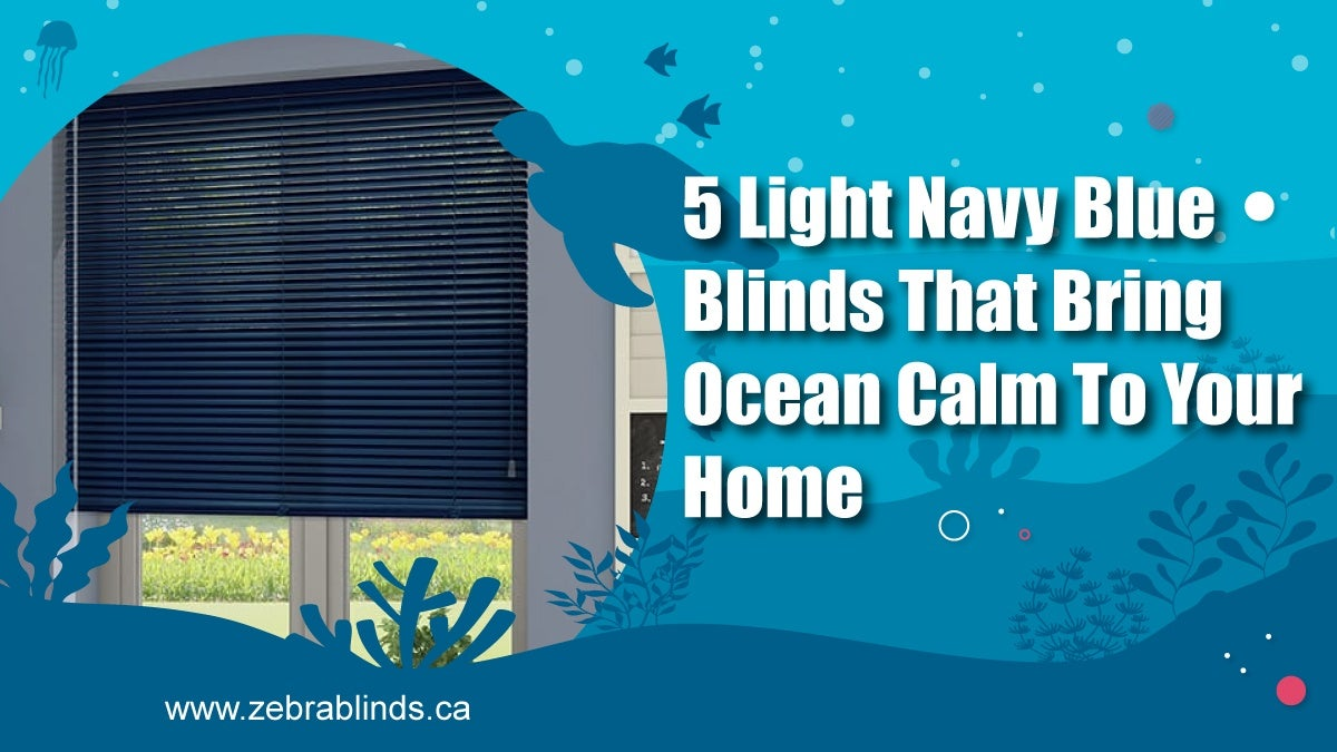 5 Light Navy Blue Blinds That Bring Ocean Calm To Your Home