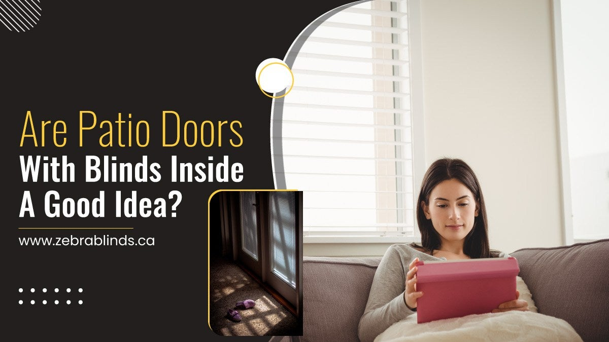 Are Patio Doors With Blinds Inside A Good Idea?